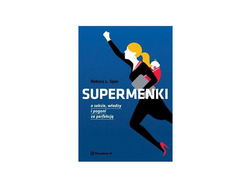 supermenki-o-seksie-wladzy-i-pogoni-za-perfekcja