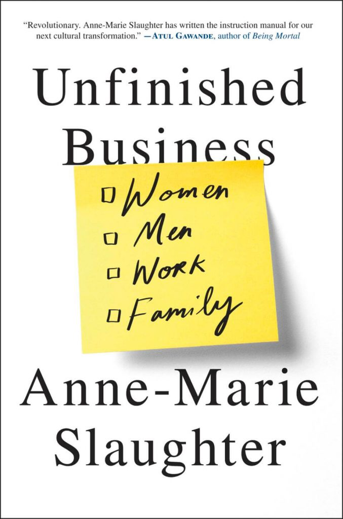"This book cover image released by Random House shows ""Unfinished Business: Women, Men, Work, Family,"" by Anne-Marie Slaughter. (Random House via AP)"